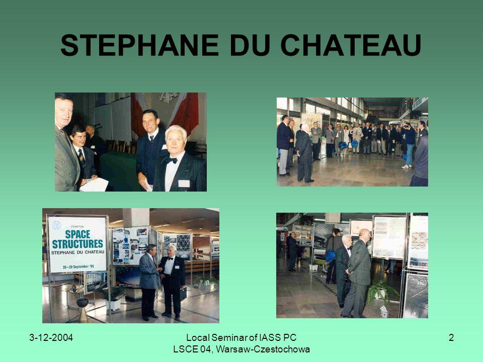 3-12-2004Local Seminar of IASS PC LSCE 04, Warsaw-Czestochowa 3 STEPHANE DU CHATEAU