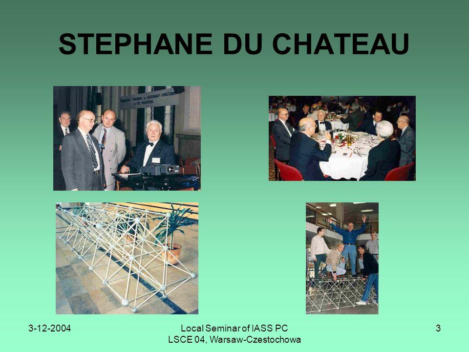 3-12-2004Local Seminar of IASS PC LSCE 04, Warsaw-Czestochowa 4 STEPHANE DU CHATEAU