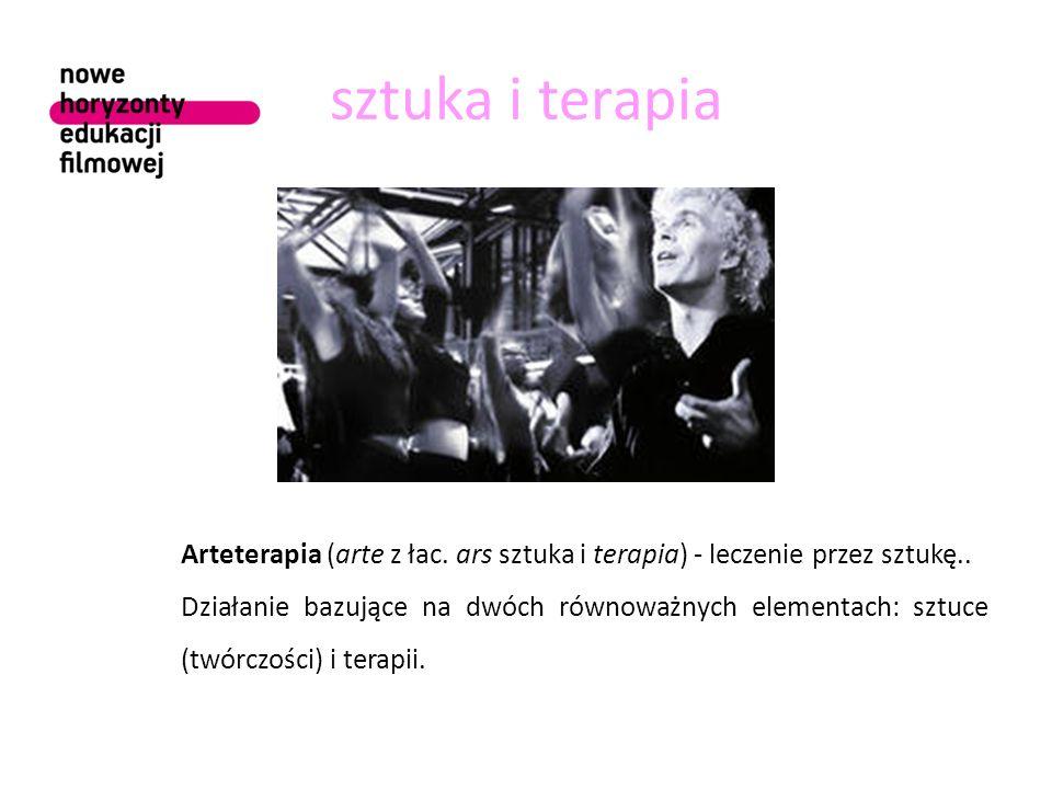 sztuka i terapia Arteterapia (arte z łac. ars sztuka i terapia) - leczenie przez sztukę.. Działanie bazujące na dwóch równoważnych elementach: sztuce
