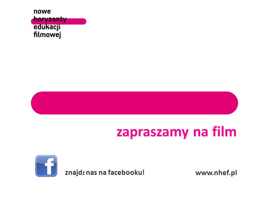zapraszamy na film www.nhef.pl znajd ź nas na facebooku!