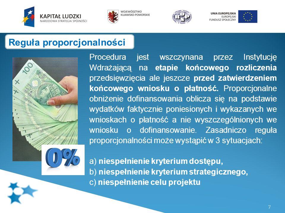7 Procedura jest wszczynana przez Instytucję Wdrażającą na etapie końcowego rozliczenia przedsięwzięcia ale jeszcze przed zatwierdzeniem końcowego wniosku o płatność.