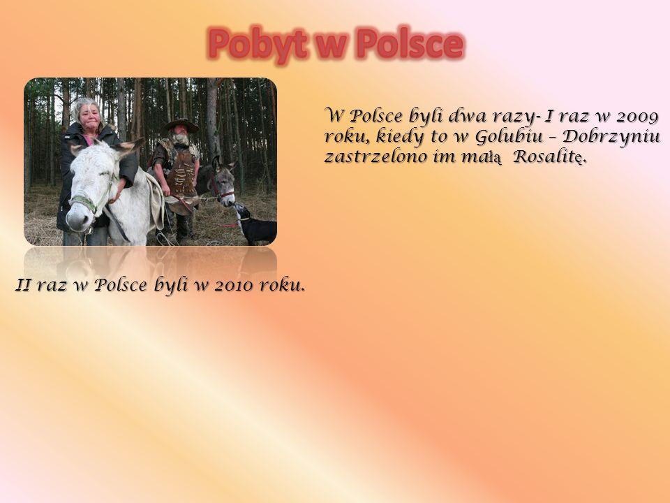 W Polsce byli dwa razy- I raz w 2009 roku, kiedy to w Golubiu – Dobrzyniu zastrzelono im małą Rosalitę.