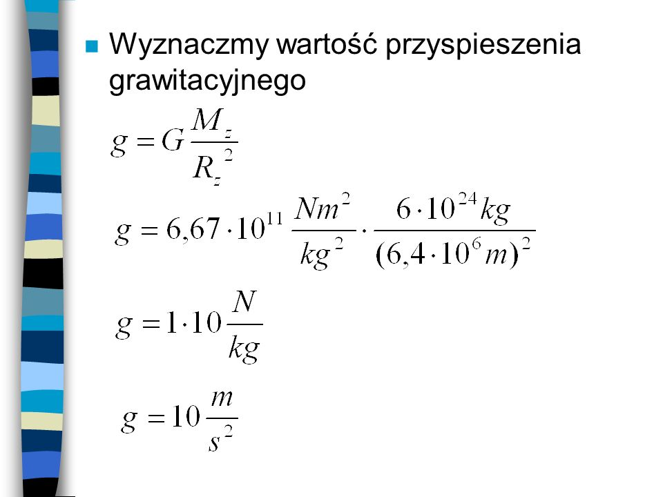 n Wyznaczmy wartość przyspieszenia grawitacyjnego