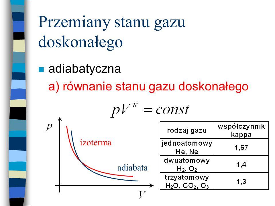 Przemiany stanu gazu doskonałego izoterma adiabata n adiabatyczna a) równanie stanu gazu doskonałego