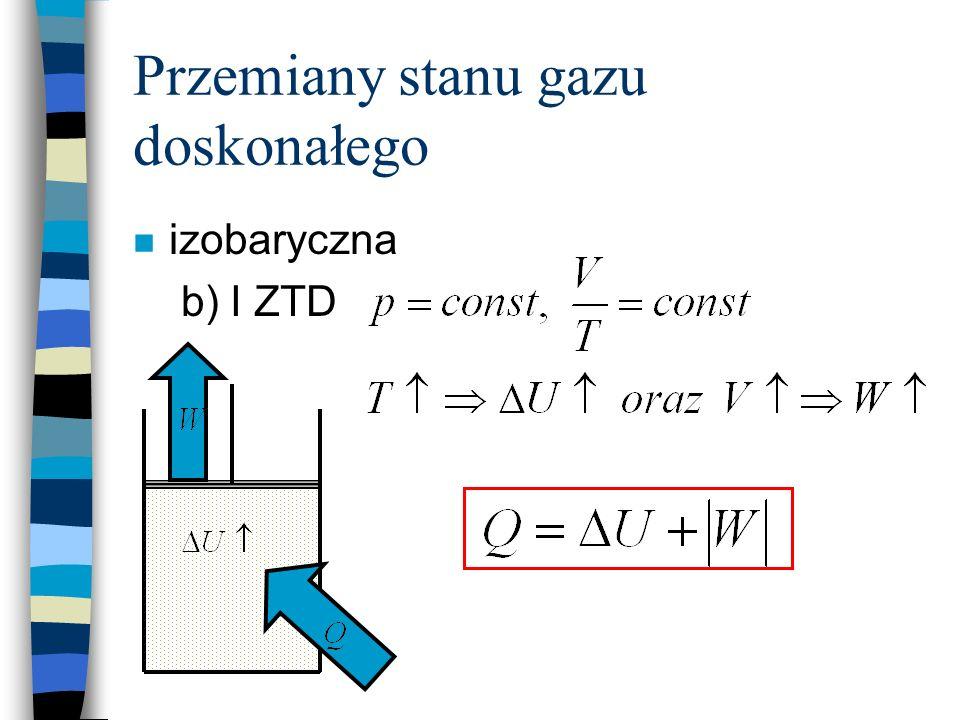 Przemiany stanu gazu doskonałego n izobaryczna b) I ZTD
