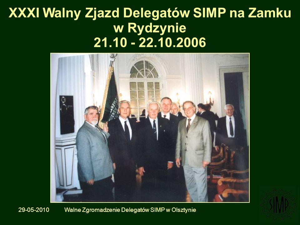 29-05-2010 Walne Zgromadzenie Delegatów SIMP w Olsztynie XXXI Walny Zjazd Delegatów SIMP na Zamku w Rydzynie 21.10 - 22.10.2006