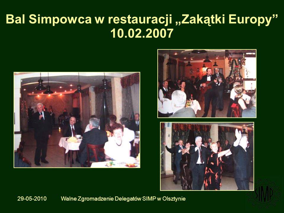 29-05-2010 Walne Zgromadzenie Delegatów SIMP w Olsztynie Bal Simpowca w restauracji Zakątki Europy 10.02.2007