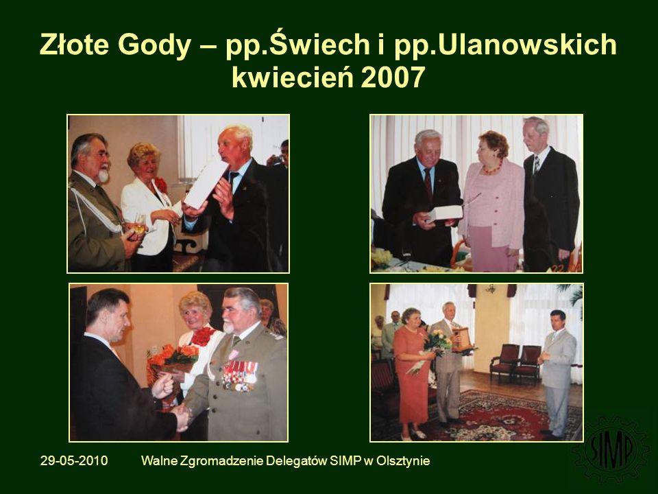 29-05-2010 Walne Zgromadzenie Delegatów SIMP w Olsztynie Złote Gody – pp.Świech i pp.Ulanowskich kwiecień 2007