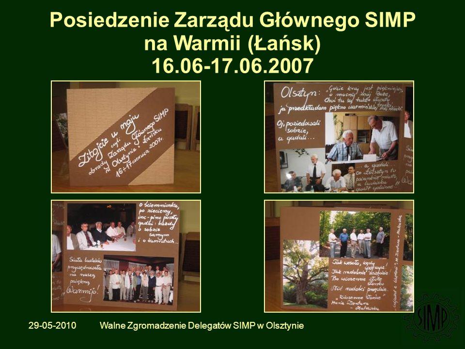 29-05-2010 Walne Zgromadzenie Delegatów SIMP w Olsztynie Posiedzenie Zarządu Głównego SIMP na Warmii (Łańsk) 16.06-17.06.2007