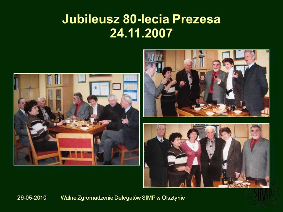 29-05-2010 Walne Zgromadzenie Delegatów SIMP w Olsztynie Jubileusz 80-lecia Prezesa 24.11.2007
