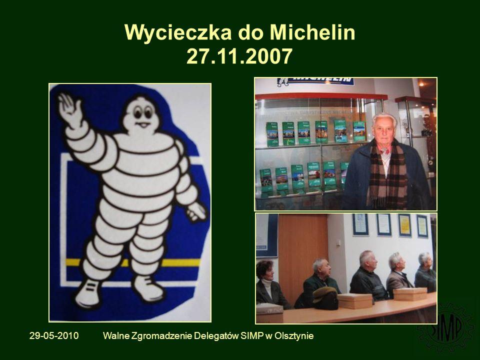 29-05-2010 Walne Zgromadzenie Delegatów SIMP w Olsztynie Wycieczka do Michelin 27.11.2007