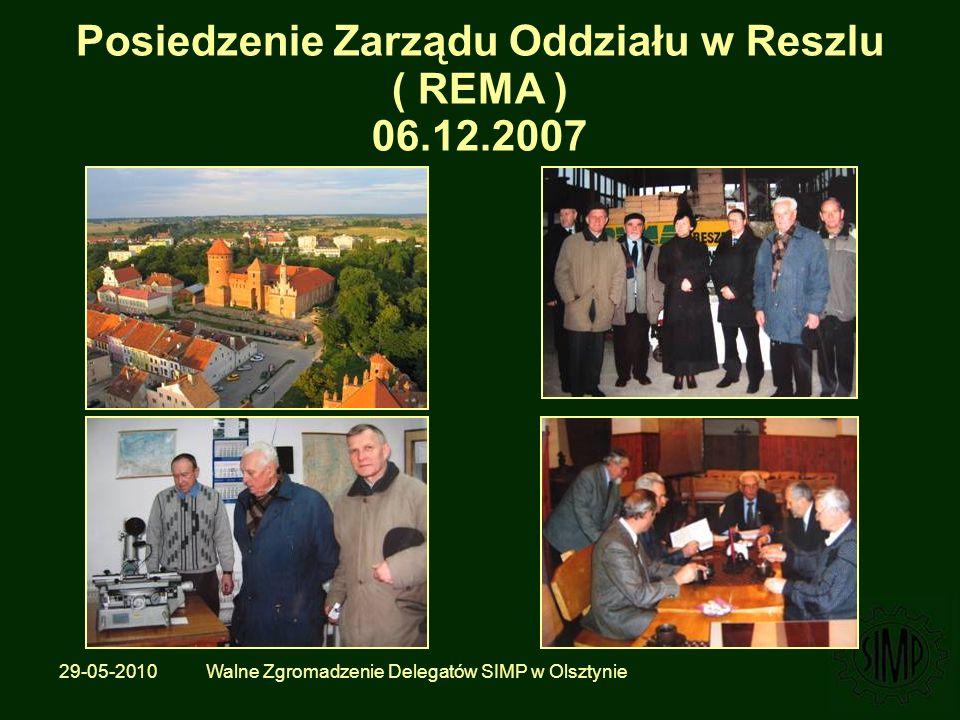29-05-2010 Walne Zgromadzenie Delegatów SIMP w Olsztynie Posiedzenie Zarządu Oddziału w Reszlu ( REMA ) 06.12.2007