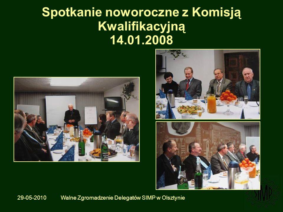 29-05-2010 Walne Zgromadzenie Delegatów SIMP w Olsztynie Spotkanie noworoczne z Komisją Kwalifikacyjną 14.01.2008