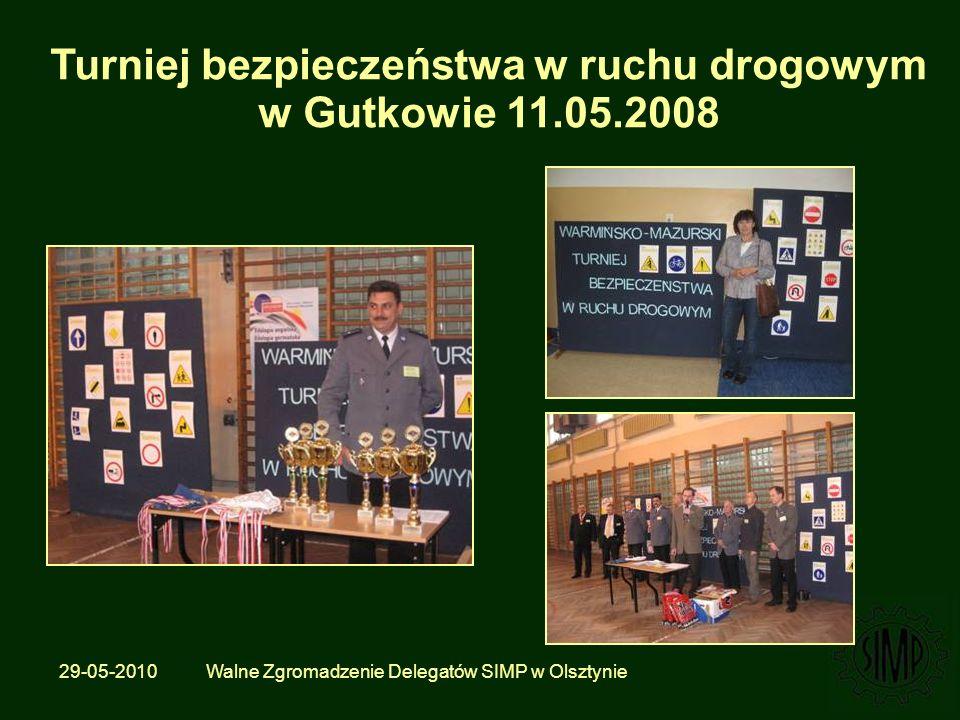 29-05-2010 Walne Zgromadzenie Delegatów SIMP w Olsztynie Turniej bezpieczeństwa w ruchu drogowym w Gutkowie 11.05.2008