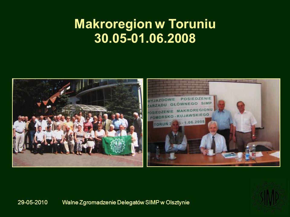 29-05-2010 Walne Zgromadzenie Delegatów SIMP w Olsztynie Makroregion w Toruniu 30.05-01.06.2008