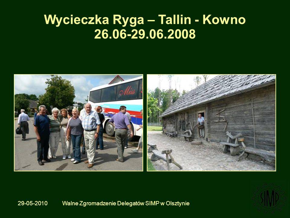 29-05-2010 Walne Zgromadzenie Delegatów SIMP w Olsztynie Wycieczka Ryga – Tallin - Kowno 26.06-29.06.2008