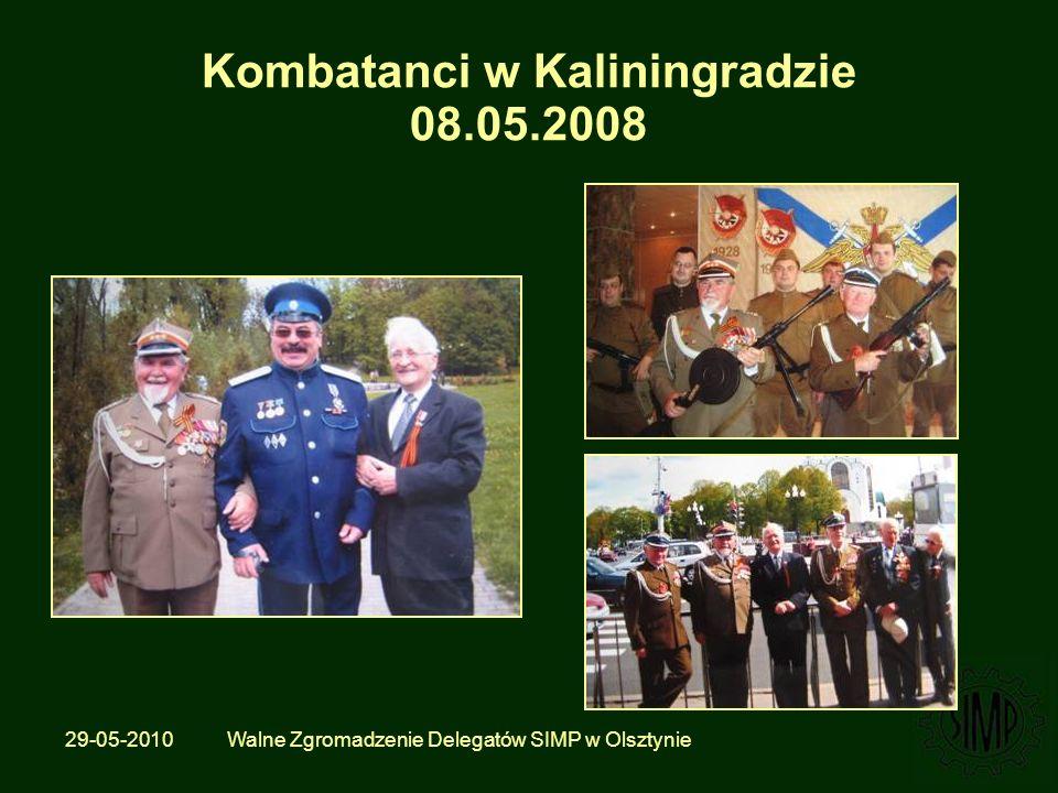 29-05-2010 Walne Zgromadzenie Delegatów SIMP w Olsztynie Kombatanci w Kaliningradzie 08.05.2008