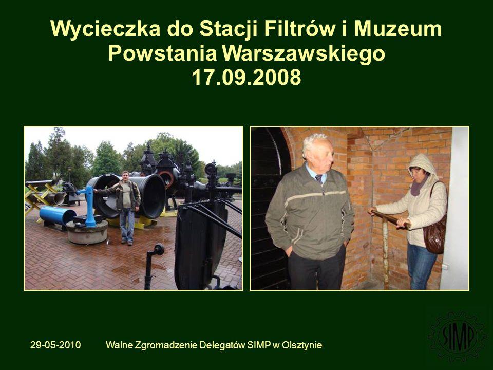 29-05-2010 Walne Zgromadzenie Delegatów SIMP w Olsztynie Wycieczka do Stacji Filtrów i Muzeum Powstania Warszawskiego 17.09.2008