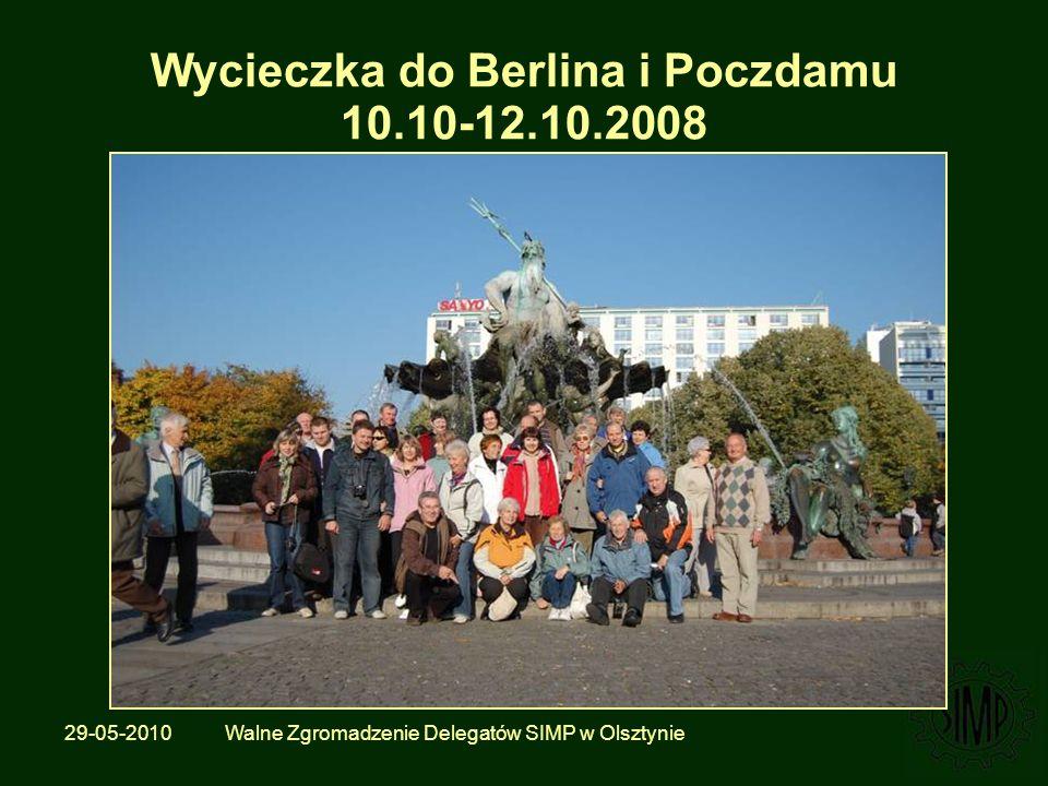 29-05-2010 Walne Zgromadzenie Delegatów SIMP w Olsztynie Wycieczka do Berlina i Poczdamu 10.10-12.10.2008