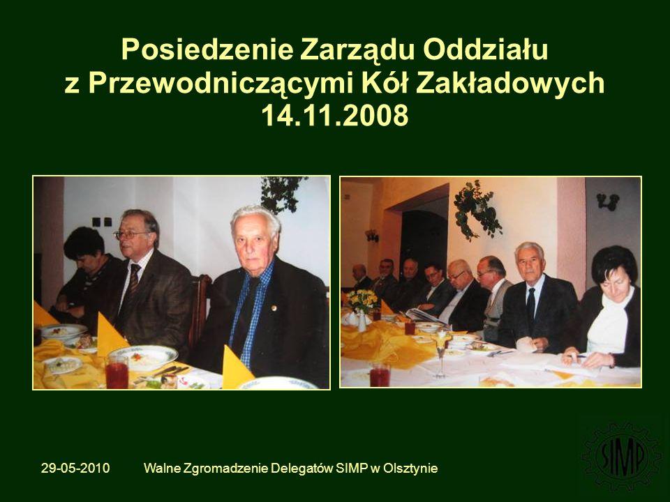 29-05-2010 Walne Zgromadzenie Delegatów SIMP w Olsztynie Posiedzenie Zarządu Oddziału z Przewodniczącymi Kół Zakładowych 14.11.2008