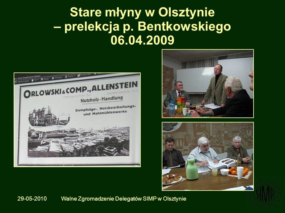 29-05-2010 Walne Zgromadzenie Delegatów SIMP w Olsztynie Stare młyny w Olsztynie – prelekcja p.