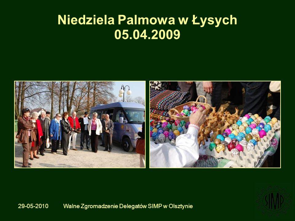 29-05-2010 Walne Zgromadzenie Delegatów SIMP w Olsztynie Niedziela Palmowa w Łysych 05.04.2009