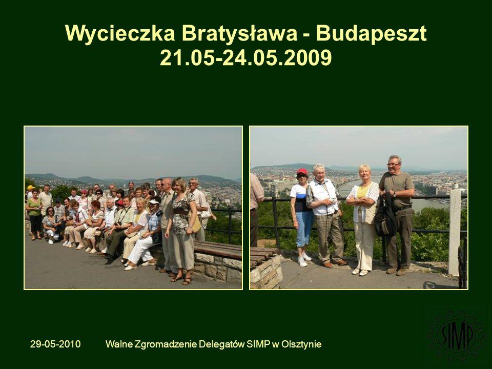 29-05-2010 Walne Zgromadzenie Delegatów SIMP w Olsztynie Wycieczka Bratysława - Budapeszt 21.05-24.05.2009