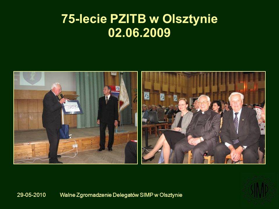 29-05-2010 Walne Zgromadzenie Delegatów SIMP w Olsztynie 75-lecie PZITB w Olsztynie 02.06.2009