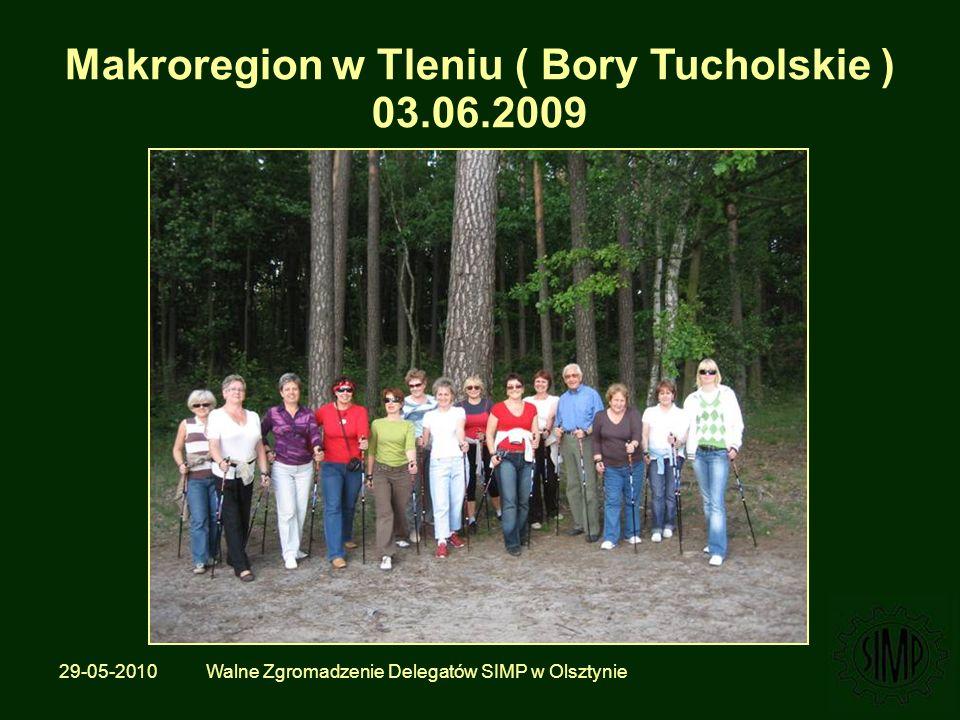 29-05-2010 Walne Zgromadzenie Delegatów SIMP w Olsztynie Makroregion w Tleniu ( Bory Tucholskie ) 03.06.2009