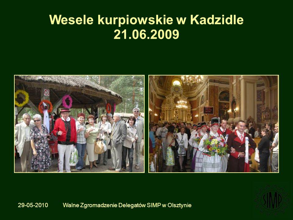 29-05-2010 Walne Zgromadzenie Delegatów SIMP w Olsztynie Wesele kurpiowskie w Kadzidle 21.06.2009