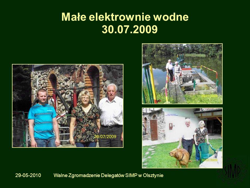 29-05-2010 Walne Zgromadzenie Delegatów SIMP w Olsztynie Małe elektrownie wodne 30.07.2009