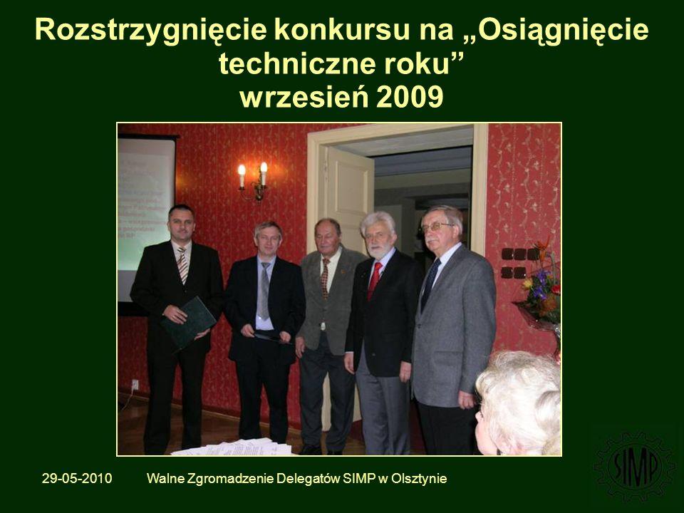 29-05-2010 Walne Zgromadzenie Delegatów SIMP w Olsztynie Rozstrzygnięcie konkursu na Osiągnięcie techniczne roku wrzesień 2009