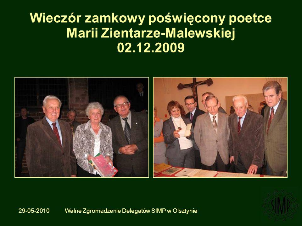 29-05-2010 Walne Zgromadzenie Delegatów SIMP w Olsztynie Wieczór zamkowy poświęcony poetce Marii Zientarze-Malewskiej 02.12.2009