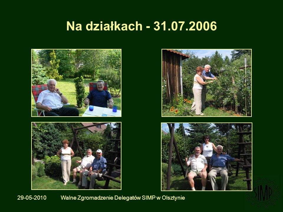 29-05-2010 Walne Zgromadzenie Delegatów SIMP w Olsztynie Na działkach - 31.07.2006