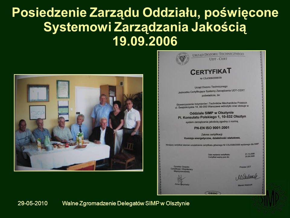 29-05-2010 Walne Zgromadzenie Delegatów SIMP w Olsztynie Posiedzenie Zarządu Oddziału, poświęcone Systemowi Zarządzania Jakością 19.09.2006