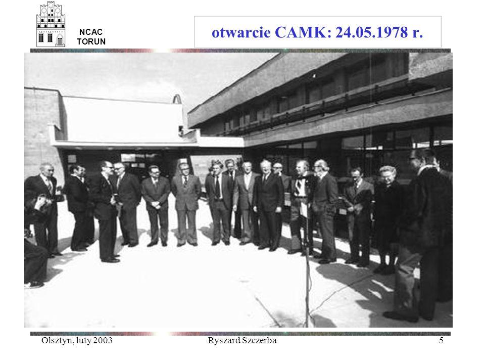 Olsztyn, luty 2003Ryszard Szczerba5 NCAC TORUN otwarcie CAMK: 24.05.1978 r.