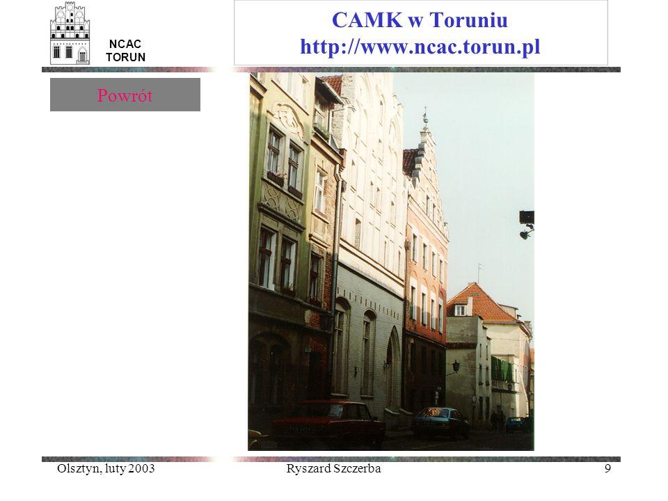 Olsztyn, luty 2003Ryszard Szczerba9 NCAC TORUN CAMK w Toruniu http://www.ncac.torun.pl Powrót