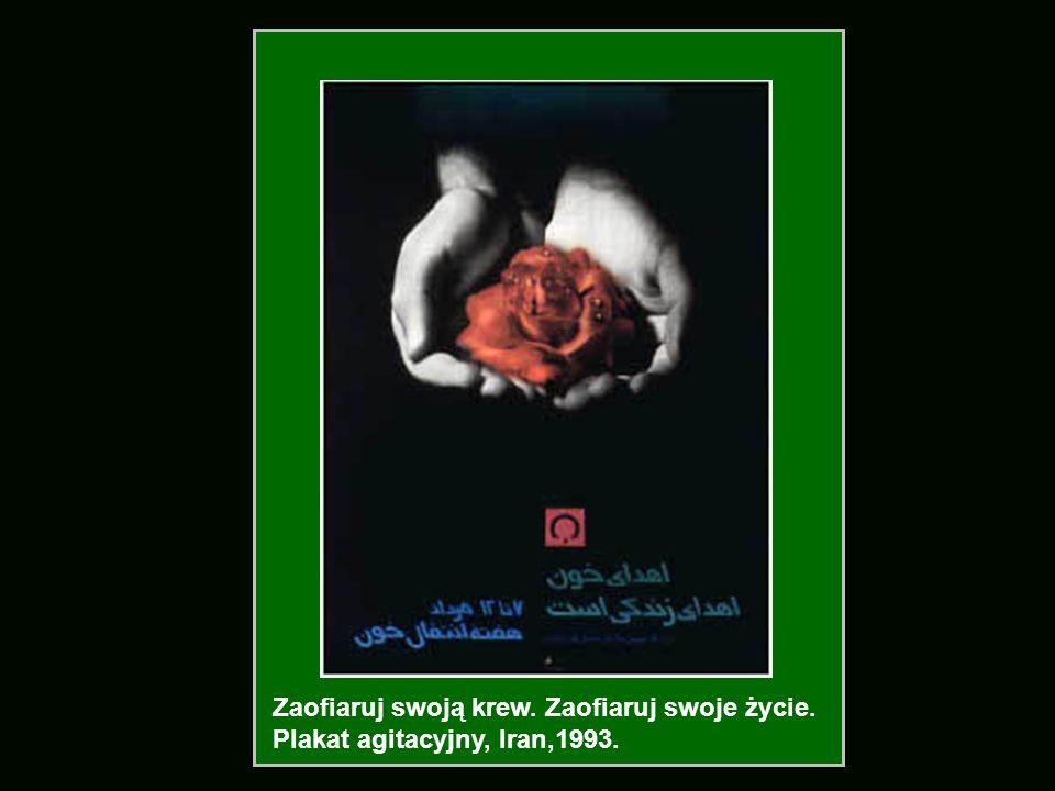 Zaofiaruj swoją krew. Zaofiaruj swoje życie. Plakat agitacyjny, Iran,1993.