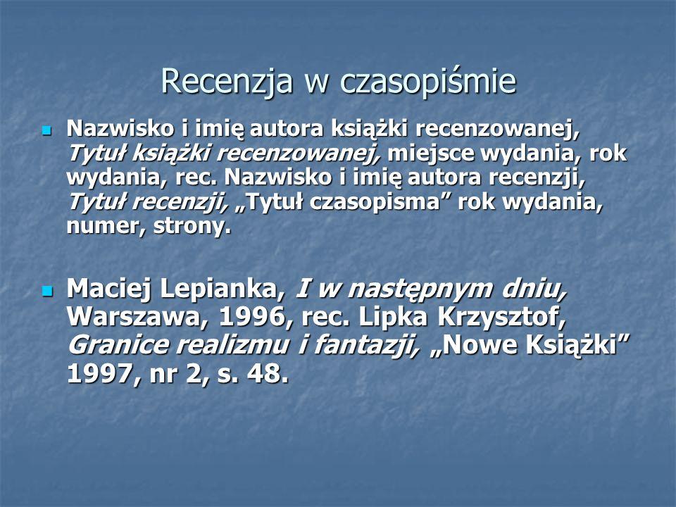 Recenzja w czasopiśmie Nazwisko i imię autora książki recenzowanej, Tytuł książki recenzowanej, miejsce wydania, rok wydania, rec. Nazwisko i imię aut