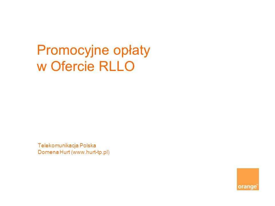 Promocyjne opłaty w Ofercie RLLO Telekomunikacja Polska Domena Hurt (www.hurt-tp.pl)