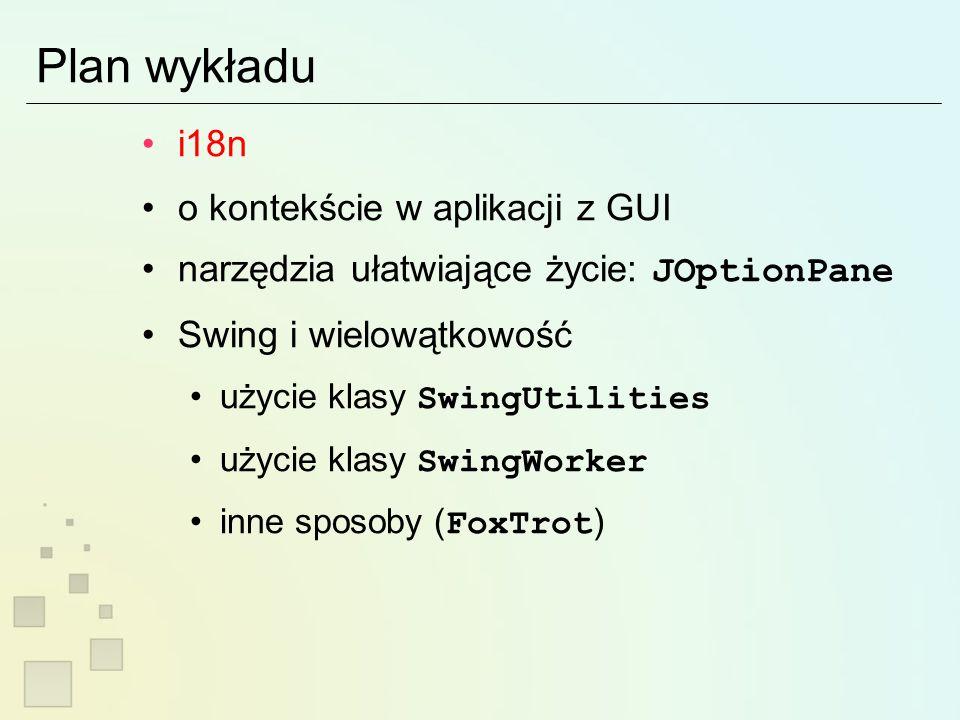 O kontekście w aplikacji z GUI aplikacje GUI mają z natury obiektową strukturę – komponenty dają się łatwo izolować zadanie utrudniają niektóre aspekty, np.