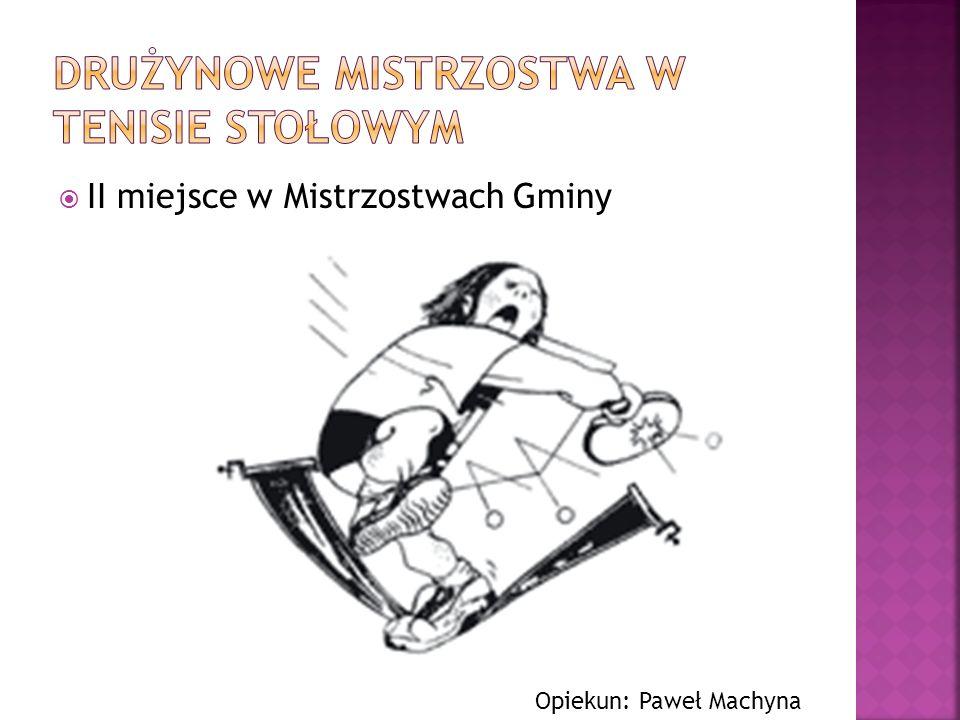 II miejsce w Mistrzostwach Gminy Opiekun: Paweł Machyna