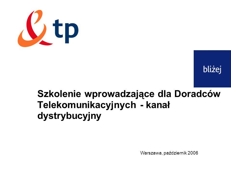 Szkolenie wprowadzające dla Doradców Telekomunikacyjnych - kanał dystrybucyjny Warszawa, październik 2006
