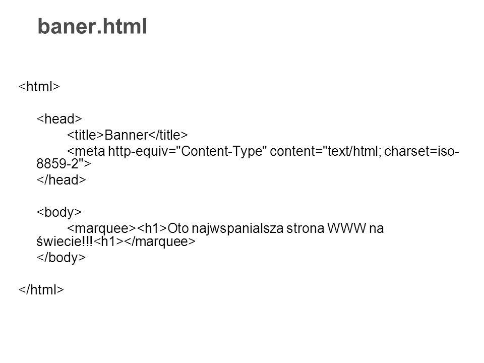 baner.html Banner Oto najwspanialsza strona WWW na świecie!!!