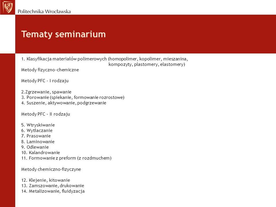 1. Klasyfikacja materiałów polimerowych (homopolimer, kopolimer, mieszanina, kompozyty, plastomery, elastomery) Metody fizyczno-chemiczne Metody PFC –