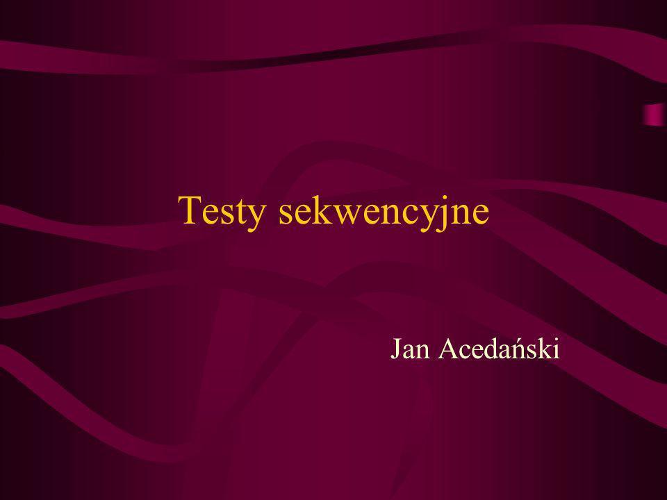 Testy sekwencyjne Jan Acedański