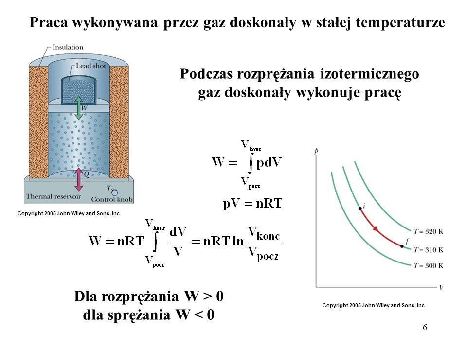 7 Praca wykonywana przez gaz doskonały przy stałej objętości i przy stałym ciśnieniu Dla przemiany izobarycznej (przy stałym ciśnieniu) przed całkę można wynieść p.
