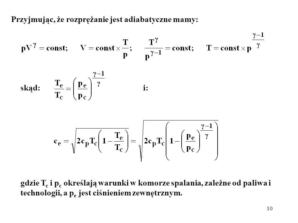 10 skąd: i: Przyjmując, że rozprężanie jest adiabatyczne mamy: gdzie T c i p c określają warunki w komorze spalania, zależne od paliwa i technologii,
