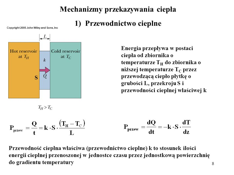 8 Mechanizmy przekazywania ciepła 1) Przewodnictwo cieplne Energia przepływa w postaci ciepła od zbiornika o temperaturze T H do zbiornika o niższej t