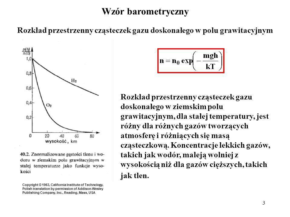 3 Rozkład przestrzenny cząsteczek gazu doskonałego w ziemskim polu grawitacyjnym, dla stałej temperatury, jest różny dla różnych gazów tworzących atmo